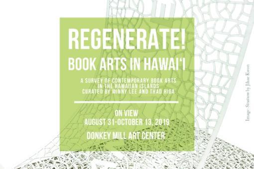 Exhibit: REGENERATE! Book Arts in Hawaii