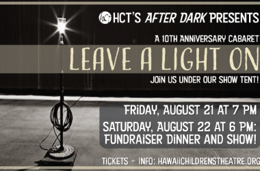 "HCT Presents ""Leave A Light On: Our 10th Anniversary Cabaret"""