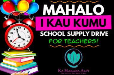 Mahalo I Kau Kumu Gift Fair & School Supply Drive for Teachers @ Ka Makana Alii