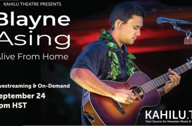 """(NEW DATE) Kahilu Theatre is Pleased to Present """"Blayne Asing - Alive From Home"""""""